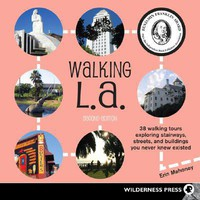 Walking LA.: 38 Walking Tours Exploring Stairways, Streets and Buildings You Never Knew Existed (Paperback)