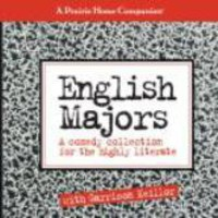 A Prairie Home Companion: English Majors: A Comedy Collection for the Highly Literate (Prairie Home Companion)