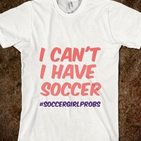 I can't I have soccer - Finley Hill