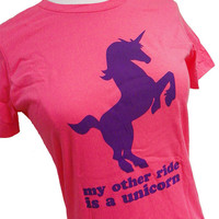 My Other Ride is a UNICORN Ladies Pink T-Shirt - Sizes S, M, L, XL