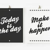 Today is the day Make it Happen 8x10 art Print set of by loopzart