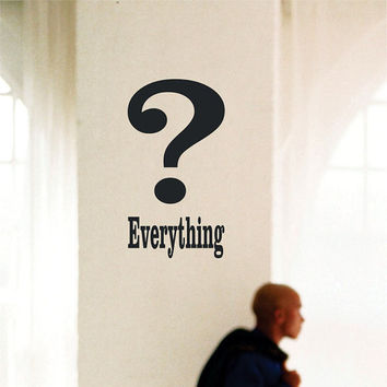 Wall Decal Question Everything Home Office Wall Art Sign