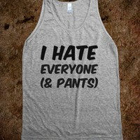 I hate everyone (&pants) tank-Unisex Athletic Grey Tank