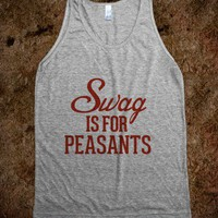 Swag is for peasants - Awesome fun #$!!*&