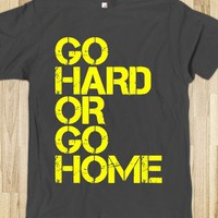 Go Hard or Go Home T Shirt - Funny Vintage T-Shirts at Dusty Shirt