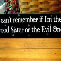Good Sister or the Evil One Painted Wood Sign by CountryWorkshop
