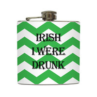 St Patrick's Day Flask Irish I Were Drunk Green by LiquidCourage