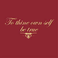 Wall Decal Quote To Thine Own Self Be True Wall Art Sign Home Office Kids Room
