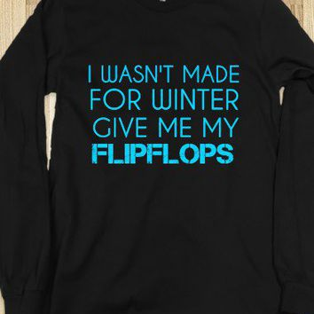 Wasn't Made For Winter-Unisex Black T-Shirt