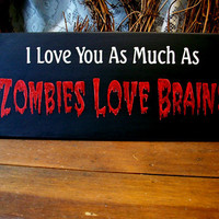Zombie Love Sign Valentine Undead