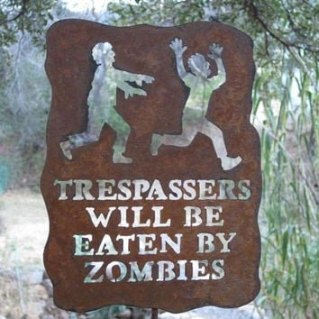 Trespassers Will Be Eaten by Zombies Metal by zedszombieranch