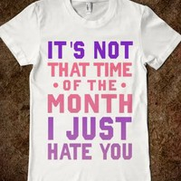 It&#x27;s Not &quot;That Time of the Month&quot; I Just Hate You (Junior) - xpress