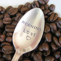 Hand Stamped Coffee Spoon Morning Love by BabyPuppyDesigns on Etsy