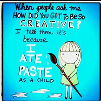 Quotes / I ate paste as a child.