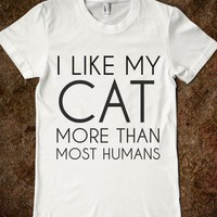 I Like My Cat More Than You-Female White T-Shirt