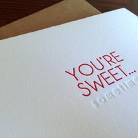Supermarket: You&#x27;re sweet sometimes greeting card letterpress from creativity