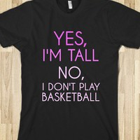 Yes, I'm Tall