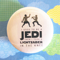 i used to be a JEDI then i took a LIGHTSABER in the knee  (Retro Starwars) - 1.75&quot; Badge / Pinback Button