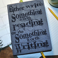 Write something worth reading. Custom  Personal Journal,  Blank  note book, Book, Journal