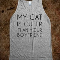 MY CAT IS CUTER THAN YOUR BOYFRIEND - Worst Fear Clothing