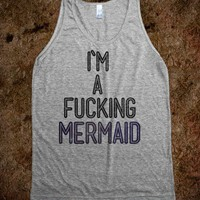 I'm A Fucking Mermaid (tank)-Unisex Athletic Grey Tank