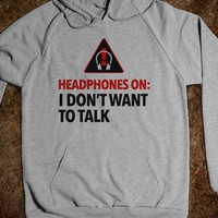 Headphones On Means I Don&#x27;t Want to Talk (Hoodie) - expressions