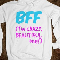 BFF - The CRAZY, BEAUTIFUL one!-Unisex White Hoodie
