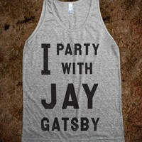 I Party With Jay Gatsby (Tank) - The Coffee Shop