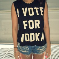 I Vote For Vodka Tank