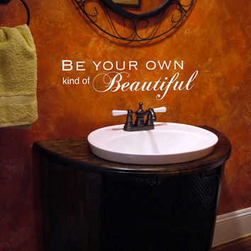 Bathroom Wall Decal Be your own kind of beautiful