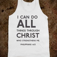 I can do all through christ who gives me strength - Religious Apparel