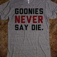 Goonies Never Say Die - Text First