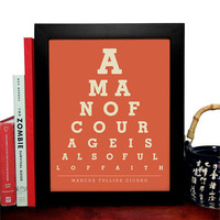 Marcus Tullius Cicero, A Man of Courage Is Also Full Of Faith, Eye Chart, 8 x 10 Giclee Art Print, Buy 3 Get 1 Free