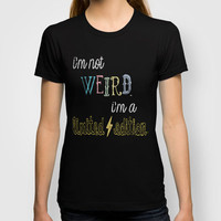 I&#x27;m not weird. I&#x27;m a limited edition. T-shirt by Skye Zambrana | Society6