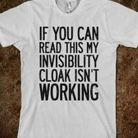 If You Can Read This My Invisibility Cloak Isn't Working - That Kills Me