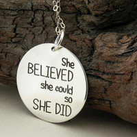 She BELIEVED she could, so SHE DID ... sterling silver necklace .... inspirational quote .... key ring ....
