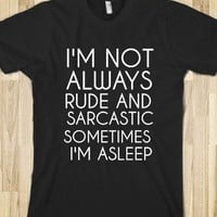 I&#x27;M NOT ALWAYS RUDE AND SARCASTIC - glamfoxx.com