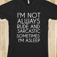 I'M NOT ALWAYS RUDE AND SARCASTIC - glamfoxx.com