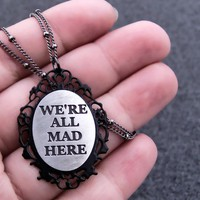 We&#x27;re all mad here ready to ship by UntamedMenagerie on Etsy