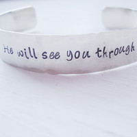 He will see you through religious hand stamped wider cuff with cross guidance