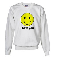 i hate you Sweatshirt on CafePress.com