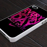 Nike Every Damn Day Just Do it - Print On Hard Cover For iPhone 4,4S