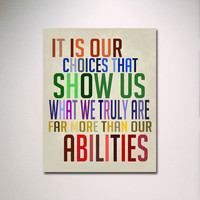 Typography Print / Dumbledore Quote / It Is Our Choices ... More Than Our Abilities 11&quot; x 14&quot; Wall Art / Inspirational Art
