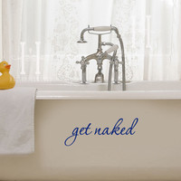 Bathroom Decal Get Naked words bath room Home by HouseHoldWords