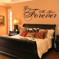 Vinyl Wall Decal Give Me Your Forever by CuttinUpCustomDieCut