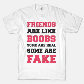 Friends are Like Boobs