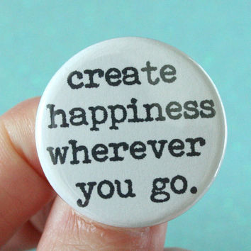 create happiness wherever you go 125 inch by thecarboncrusader