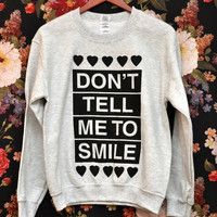 PREORDER LARGE Don't Tell Me to Smile Anti Street Harassment Ash Grey Sweatshirt