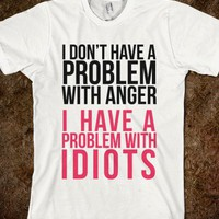 I Don&#x27;t Have a Problem with Anger... - expressions