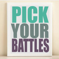 Pick Your Battles Typography Art Print 8x10 by PlayOnWordsArt